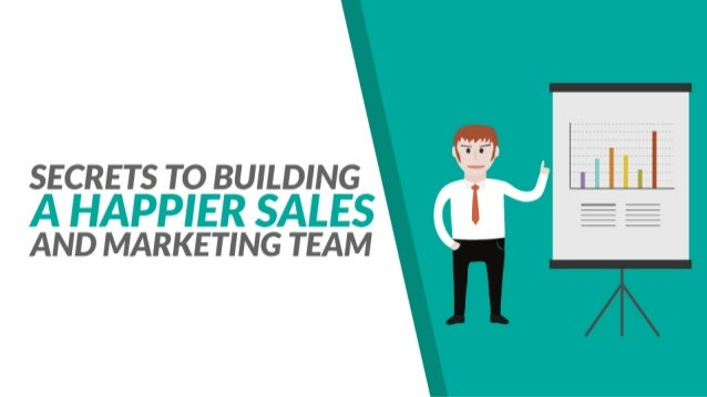Secrets to Building a Happier Sales and Marketing Team