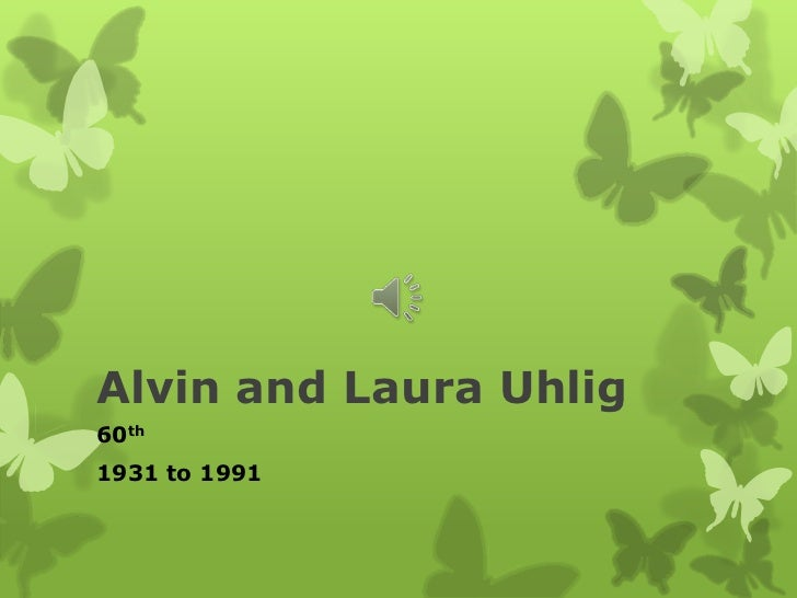 Alvin and Laura Uhlig<br />60th<br />1931 to 1991<br />