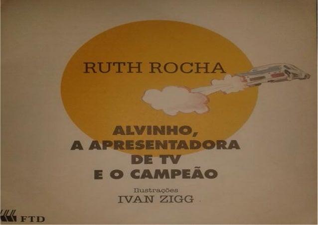 Alvinho, a apresentadora de tv e o campeão   ruth rocha