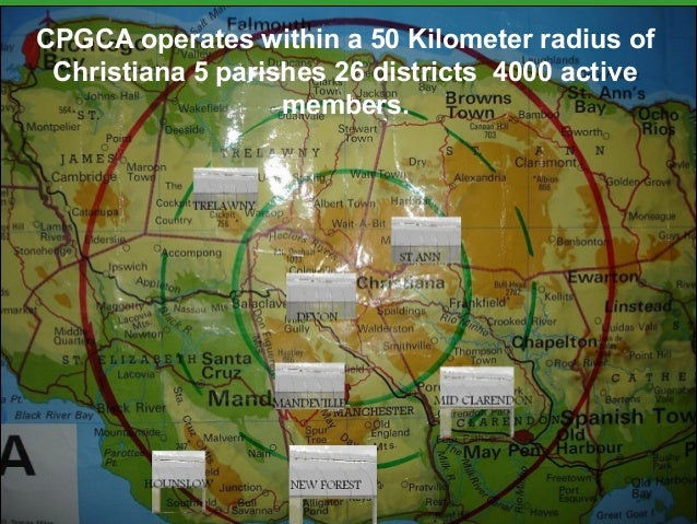 CPGCA operates within a 50 Kilometer radius of Christiana 5 parishes 26 districts 4000 active members.