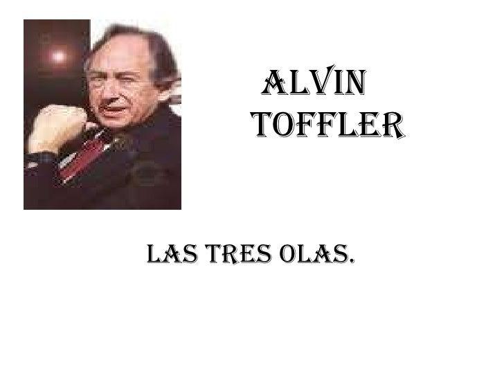 Alvin  Toffler las tres olas.