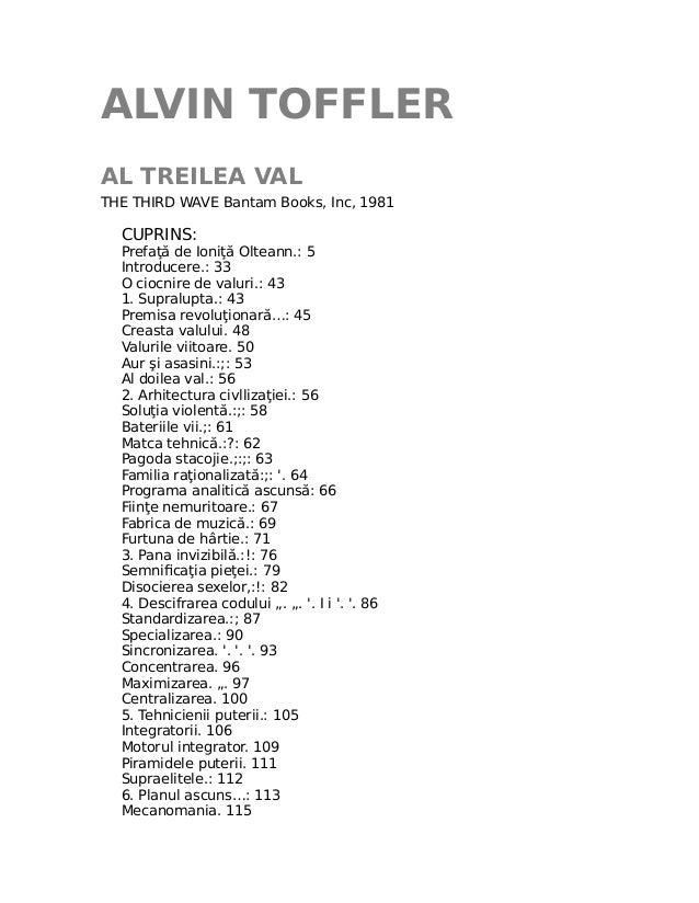 ALVIN TOFFLER AL TREILEA VAL THE THIRD WAVE Bantam Books, Inc, 1981 CUPRINS: Prefaţă de Ioniţă Olteann.: 5 Introducere.: 3...