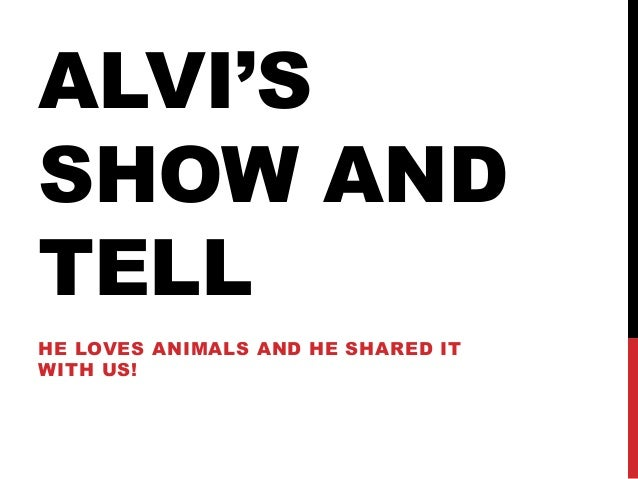 ALVI'S SHOW AND TELL HE LOVES ANIMALS AND HE SHARED IT WITH US!