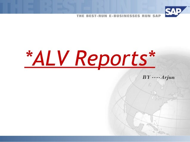 *ALV Reports*  BY ----Arjun