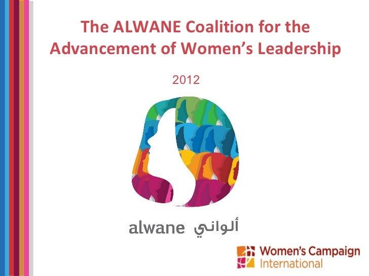The ALWANE Coalition for theAdvancement of Women's Leadership             2012