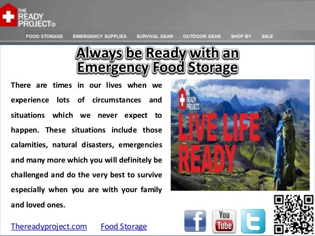 Always be Ready with an                  Emergency Food StorageThere are times in our lives when weexperience lots of circ...