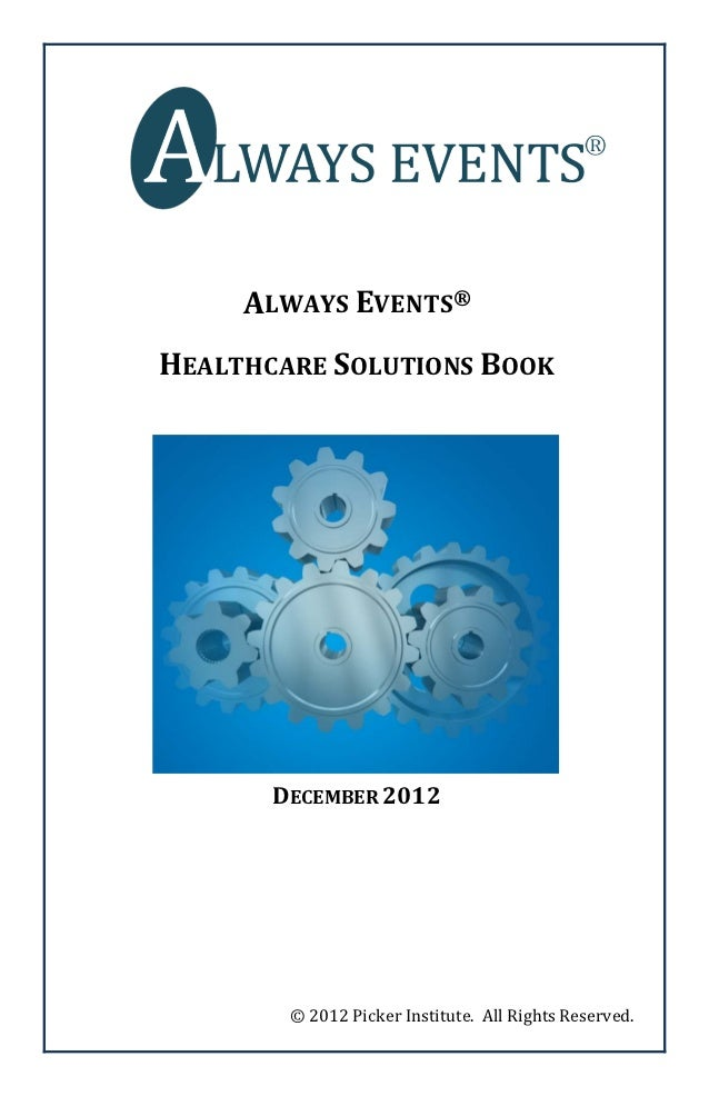 ALWAYS EVENTS®HEALTHCARE SOLUTIONS BOOK       DECEMBER 2012        © 2012 Picker Institute. All Rights Reserved.