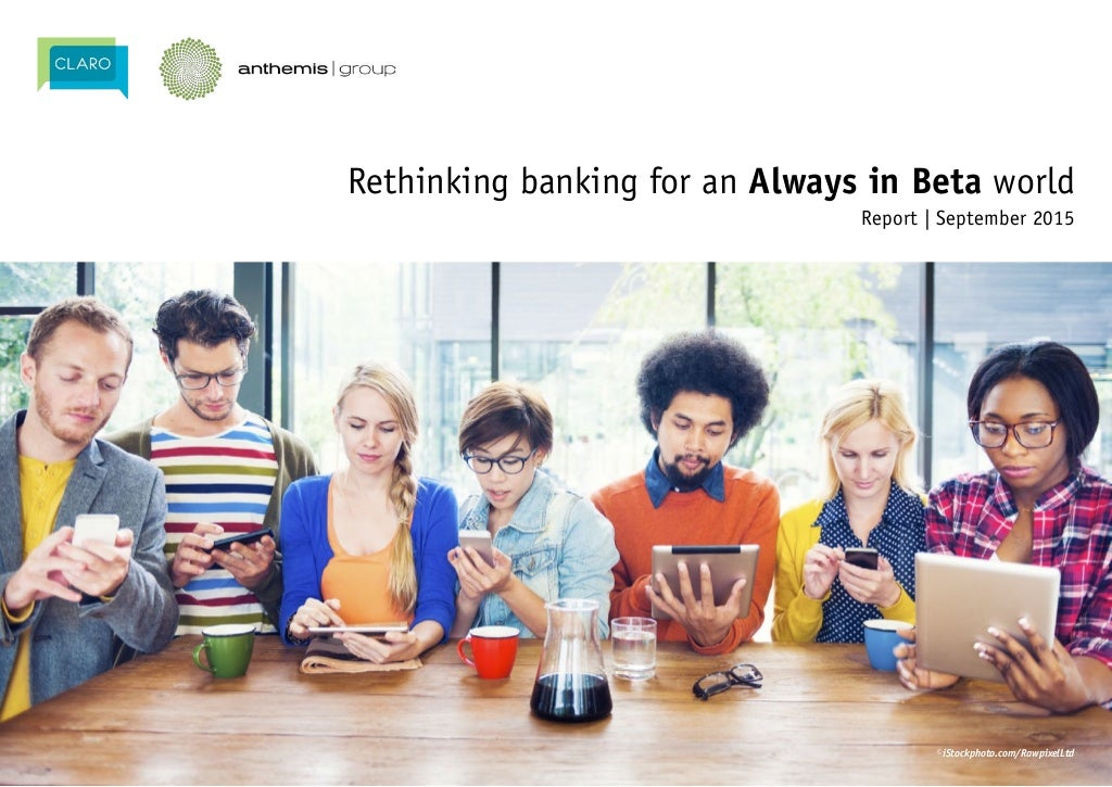 Rethinking Banking for an Always in Beta World