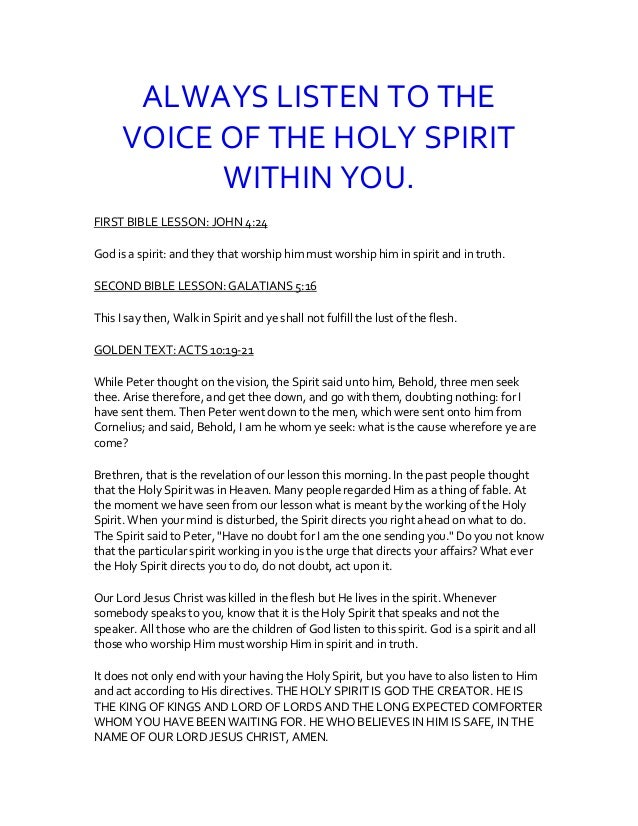 ALWAYS LISTEN TO THE VOICE OF THE HOLY SPIRIT WITHIN YOU. FIRST BIBLE LESSON: JOHN 4:24 God is a spirit: and they that wor...