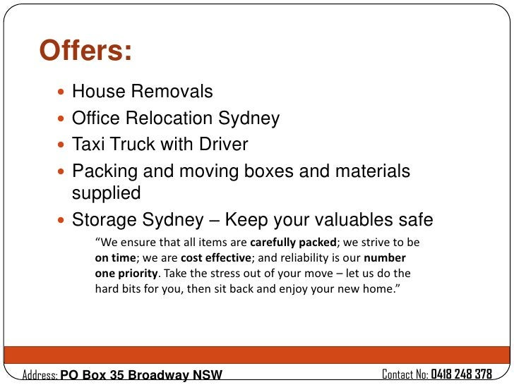 Offers:      House Removals      Office Relocation Sydney      Taxi Truck with Driver      Packing and moving boxes an...