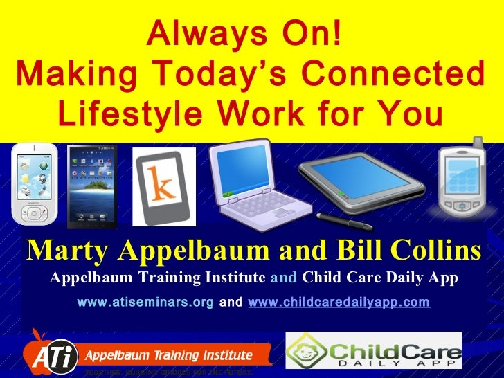 Always On!Making Today's Connected  Lifestyle Work for YouMarty Appelbaum and Bill Collins Appelbaum Training Institute an...