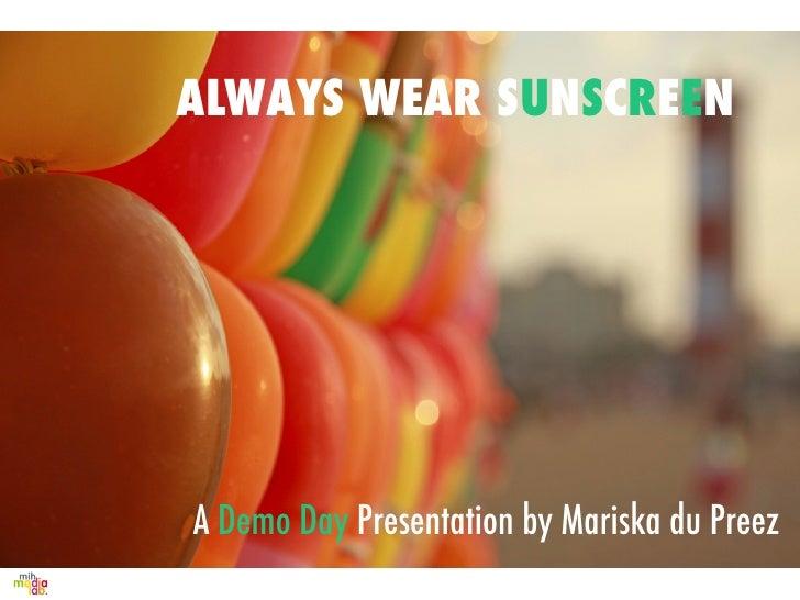 ALWAYS WEAR SUNSCREENA Demo Day Presentation by Mariska du Preez