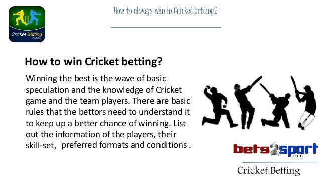 How to bet on cricket and win excel schulnoten plus minus betting