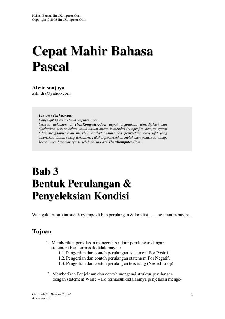 Kuliah Berseri IlmuKomputer.ComCopyright © 2003 IlmuKomputer.ComCepat Mahir BahasaPascalAlwin sanjayaaak_drs@yahoo.com    ...