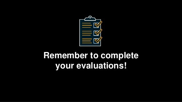 Remember to complete your evaluations!