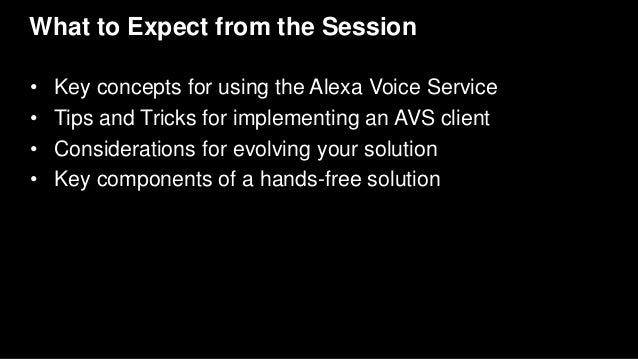 AWS re:Invent 2016: Tips and Tricks on Bringing Alexa to Your Products (ALX304) Slide 2