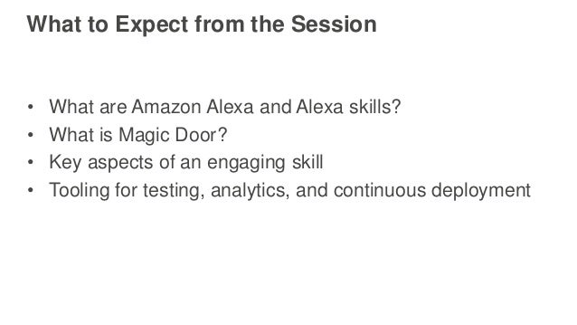 AWS re:Invent 2016: From VUI to QA: Building a Voice-Based Adventure Game for Alexa (ALX305) Slide 2
