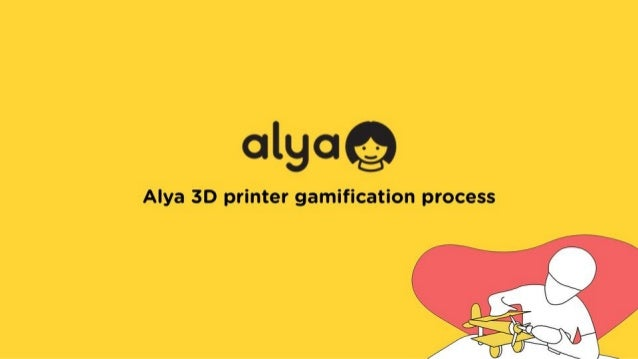 Alya3D Printer Gamify App - BUG Gamification Project 2019