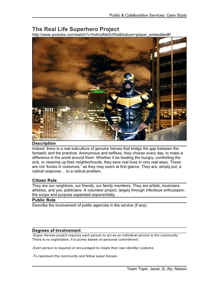 Public & Collaborative Services: Case StudyThe Real Life Superhero Projecthttp://www.youtube.com/watch?v=hohnzMe0cWw&featu...