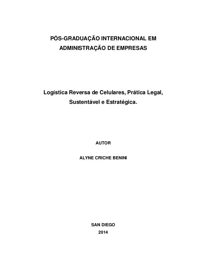 PÓS-GRADUAÇÃO INTERNACIONAL EM ADMINISTRAÇÃO DE EMPRESAS Logística Reversa de Celulares, Prática Legal, Sustentável e Estr...