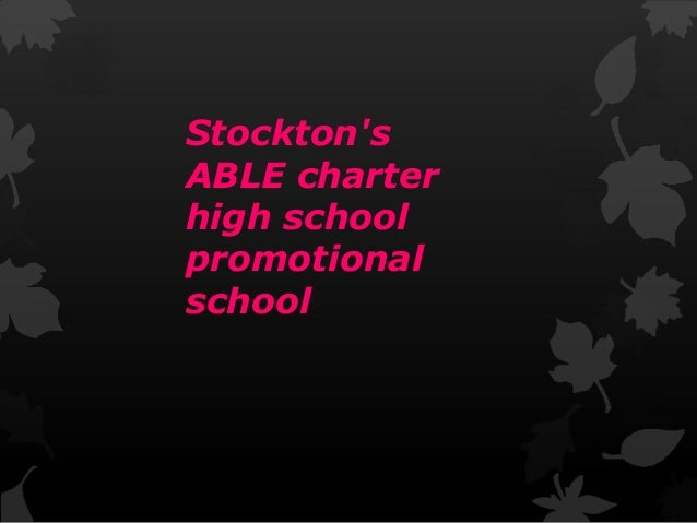 Stockton's ABLE charter high school promotional school