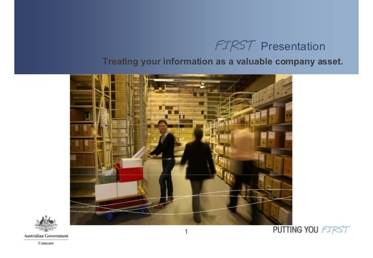 PresentationTreating your information as a valuable company asset.                  1