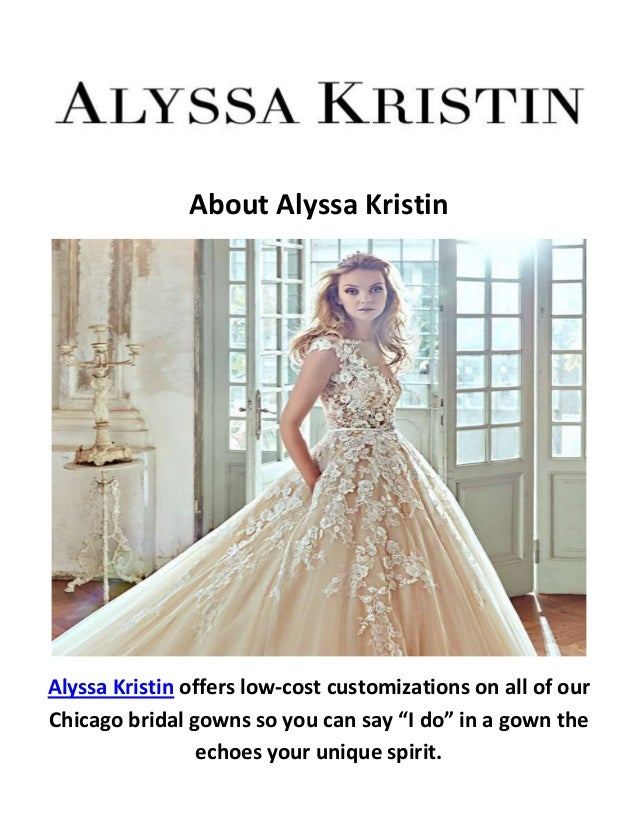 About Alyssa Kristin Offers Low Cost Customizations On All Of Our Chicago Bridal Affordable Wedding