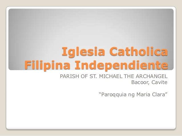 Iglesia CatholicaFilipina Independiente     PARISH OF ST. MICHAEL THE ARCHANGEL                             Bacoor, Cavite...