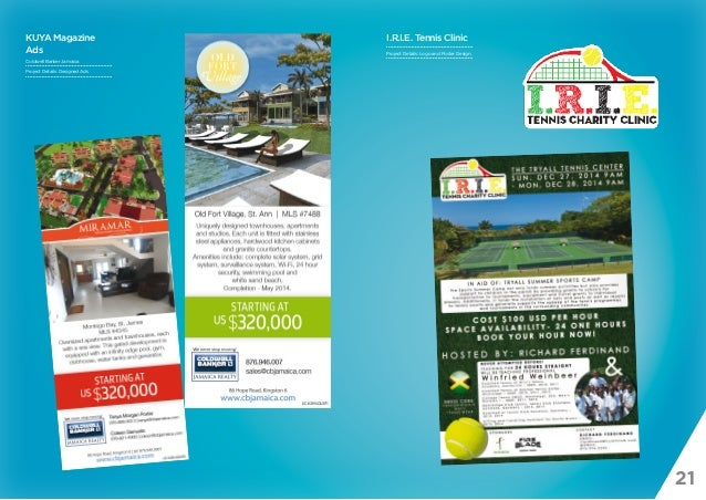 21 KUYA Magazine Ads Coldwell Banker Jamaica Project Details: Designed Ads I.R.I.E. Tennis Clinic Project Details: Logo an...
