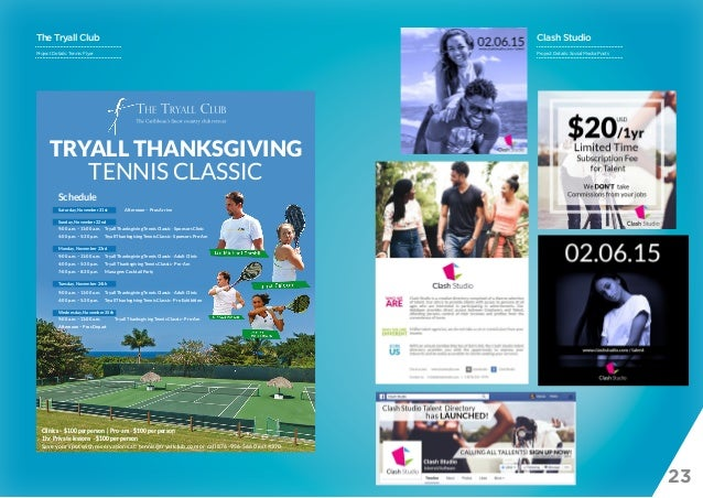 23 TRYALL THANKSGIVING TENNIS CLASSIC Schedule Saturday, November 21st Afternoon – Pros Arrive Sunday, November 22nd 9:00 ...