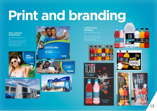 13 Print and branding Flow Jamaica Rebranding Advertising and Marketing Jamaica Ltd. Project Details: Press ads, Posters, ...