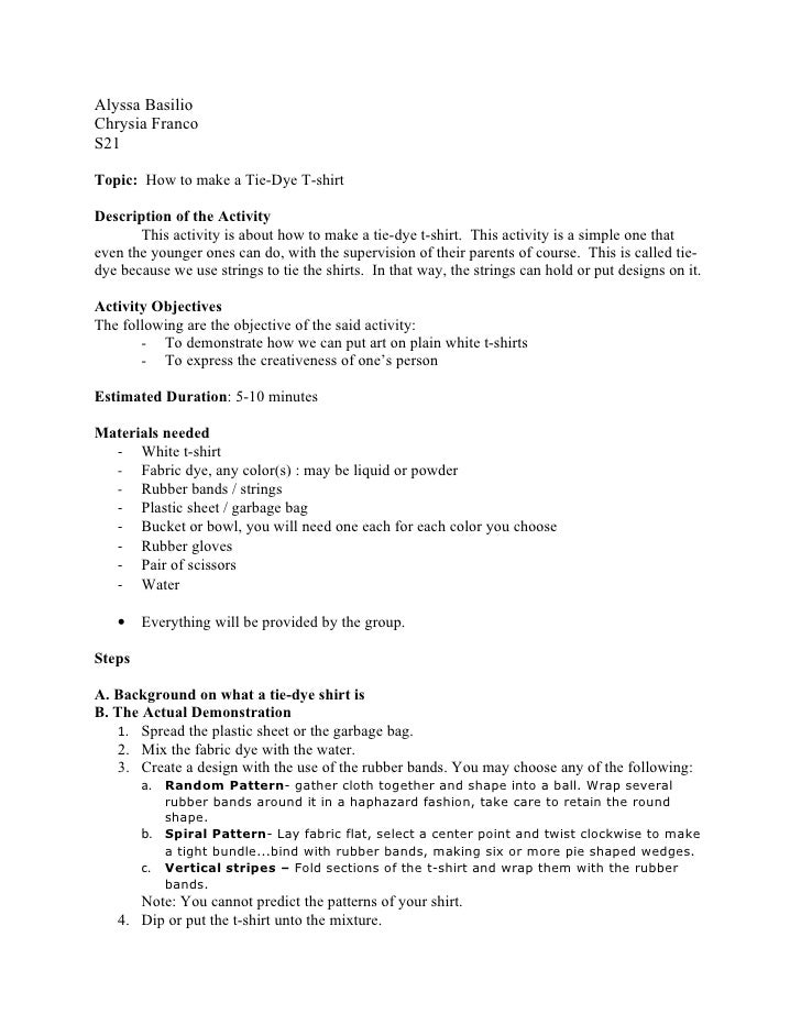 Alyssa Basilio Chrysia Franco S21  Topic: How to make a Tie-Dye T-shirt  Description of the Activity        This activity ...