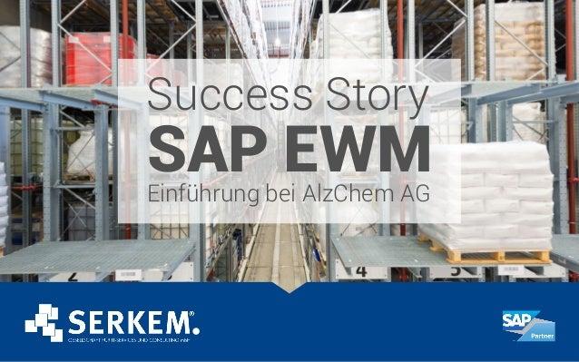 Success Story SAP EWMEinführung bei AlzChem AG