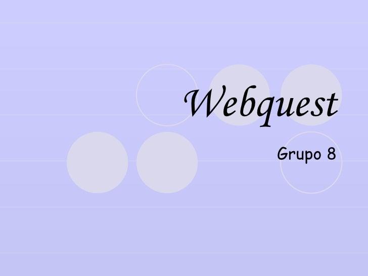 Webquest Grupo 8