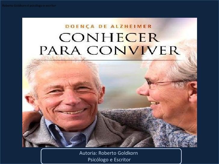 Roberto Goldkorn é psicólogo e escritor                                               Autoria: Roberto Goldkorn           ...
