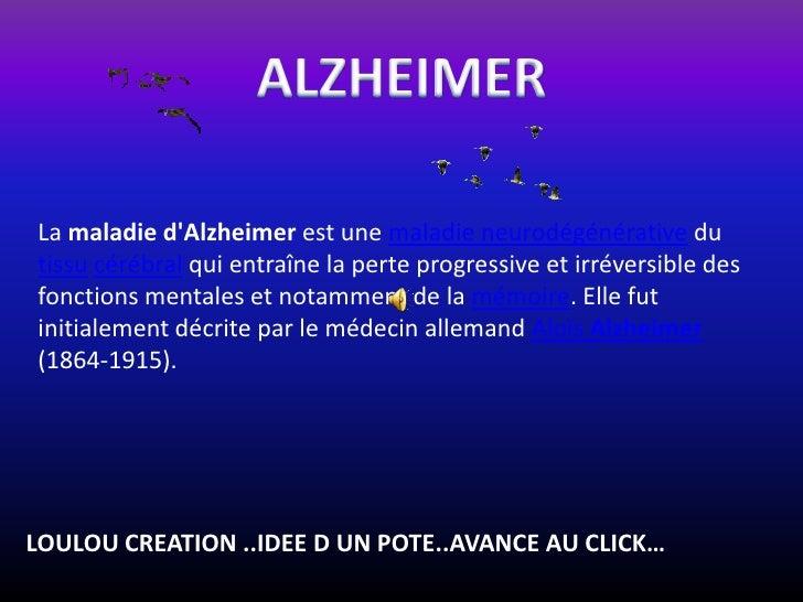 La maladie dAlzheimer est une maladie neurodégénérative dutissu cérébral qui entraîne la perte progressive et irréversible...