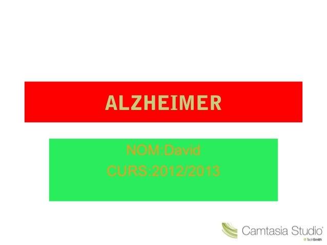 ALZHEIMER  NOM:DavidCURS:2012/2013