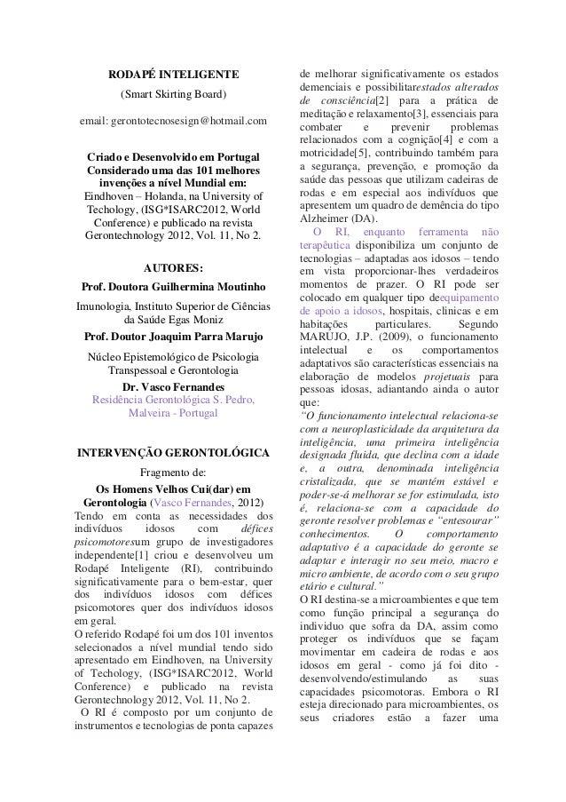 RODAPÉ INTELIGENTE (Smart Skirting Board) email: gerontotecnosesign@hotmail.com Criado e Desenvolvido em Portugal Consider...