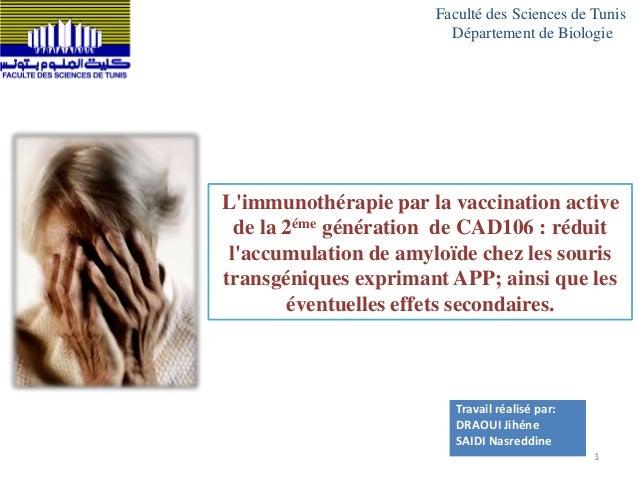 L'immunothérapie par la vaccination active de la 2éme génération de CAD106 : réduit l'accumulation de amyloïde chez les so...