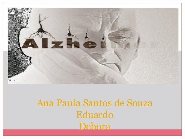 Ana Paula Santos de Souza Eduardo Debora