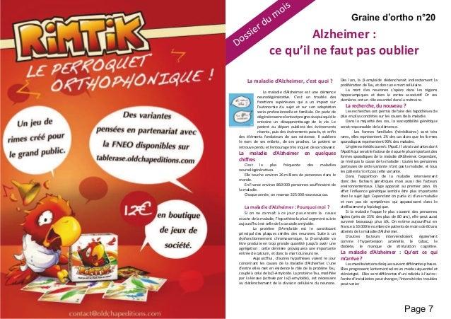 Graine d'ortho n°20 Page 6 Page 7 Graine d'ortho n°20 La maladie d'Alzheimer, c'est quoi ? La maladie d'Alzheimer est une ...