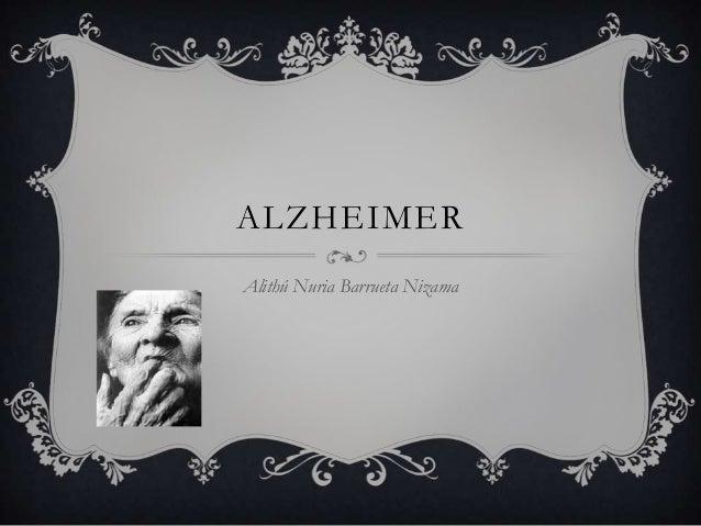 ALZHEIMERAlithú Nuria Barrueta Nizama