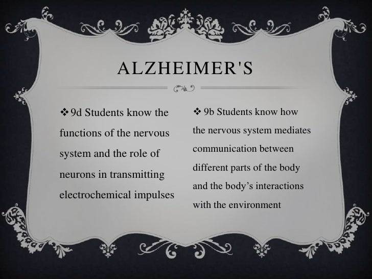 ALZHEIMERS9d Students know the       9b Students know howfunctions of the nervous   the nervous system mediatessystem an...