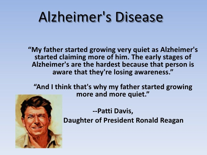 """Alzheimer's Disease<br />""""My father started growing very quiet as Alzheimer's started claiming more of him. The early stag..."""