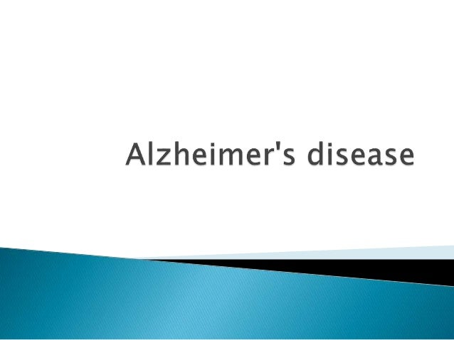   Alzheimer's disease (AD) is a slowly progressive disease of the brain that is characterized by impairment of memory and...