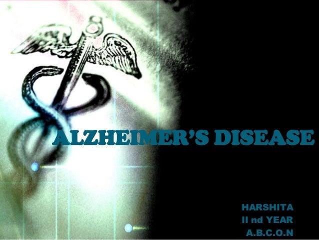 HARSHITA II nd YEAR A.B.C.O.N ALZHEIMER'S DISEASE
