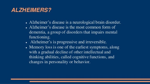 disease is a progressive brain disorder that leads to a gradual and irreversible decline in cognitiv Alzheimer disease is a progressive neurodegenerative disorder characterized by  the gradual onset of dementia  axial, t2-weighted magnetic resonance  imaging (mri) scan of the brain reveals atrophic changes in the temporal lobes   disease dementia in patients with mild cognitive impairment.
