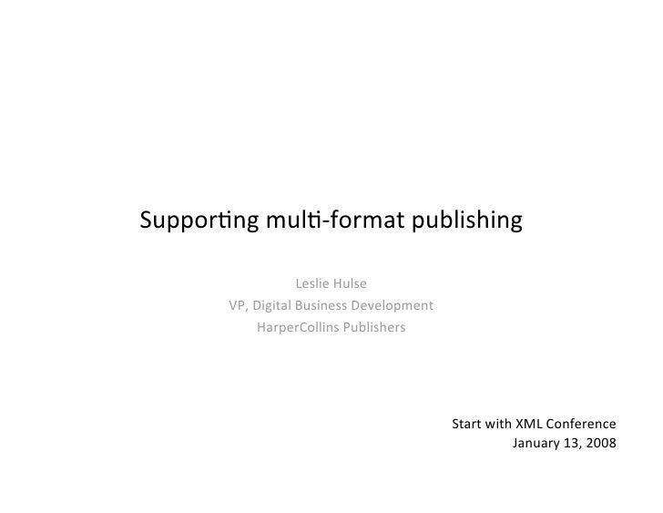 Suppor&ngmul&‐formatpublishing                     LeslieHulse        VP,DigitalBusinessDevelopment            Harpe...