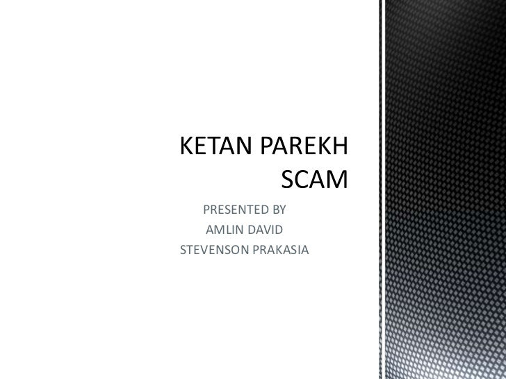 the ketan parekh scam the crash Ketan parekh manipulated the market to suit his needs and unleashed one of the most maniacal episodes in india's financial history, but his out of these, zee entertainment has managed to shrug off the ketan parekh voodoo and managed to give a healthy return of 263 per cent over the past five.