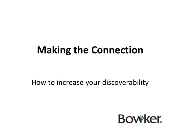 Making the ConnectionHow to increase your discoverability
